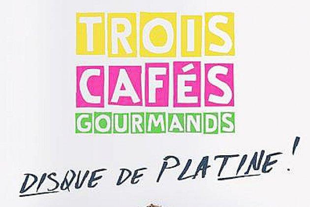 Disque de platine pour Trois Cafés Gourmands!
