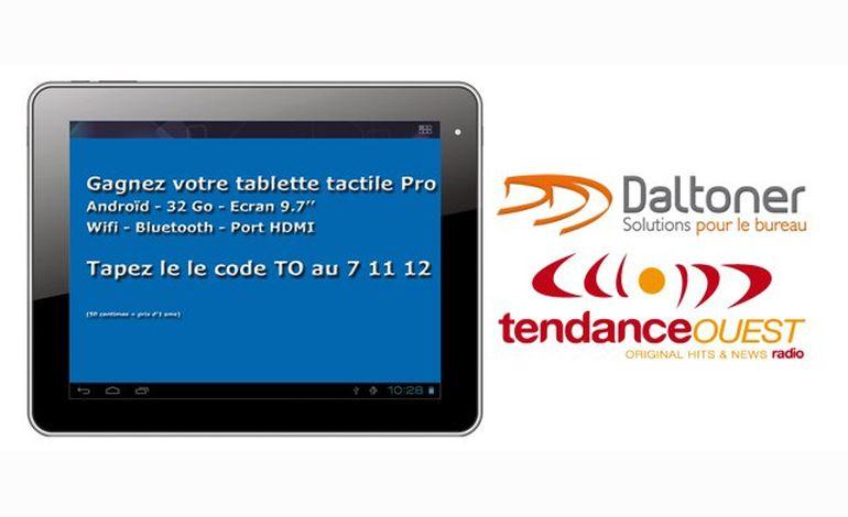 Gagnez une tablette tactile avec Tendance Ouest et Daltoner
