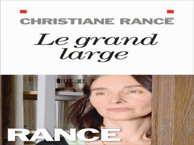 """Le grand large"" de Christiane Rancé"