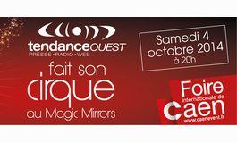 Tendance Ouest fait son cirque � la Foire de Caen, au Magic Mirrors