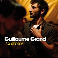 Toi et moi Guillaume GRAND