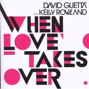When love takes over DAVID GUETTA