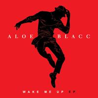 Wake me up Aloe Blacc