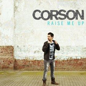 Raise Me Up (Je respire encore) Corson