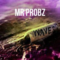 Waves Mr PROBZ