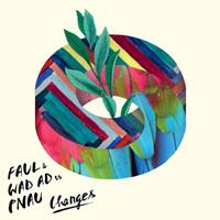 Changes Faul & Wad Ad vs Pnau
